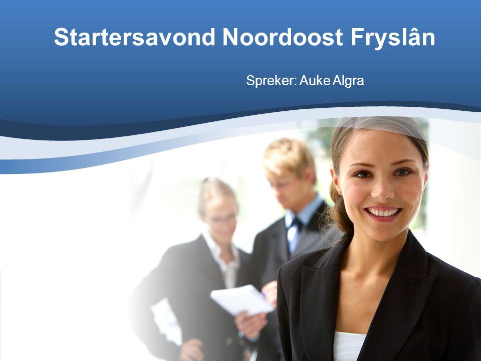 Startersavond Noordoost Fryslân Spreker: Auke Algra