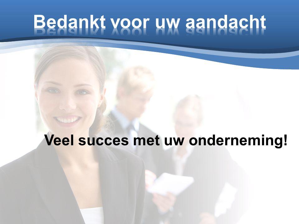 Veel succes met uw onderneming!