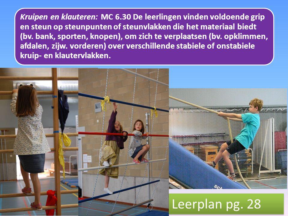 Kruipen en klauteren: MC 6.30 De leerlingen vinden voldoende grip en steun op steunpunten of steunvlakken die het materiaal biedt (bv. bank, sporten,