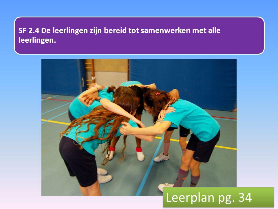 SF 2.4 De leerlingen zijn bereid tot samenwerken met alle leerlingen. Leerplan pg. 34