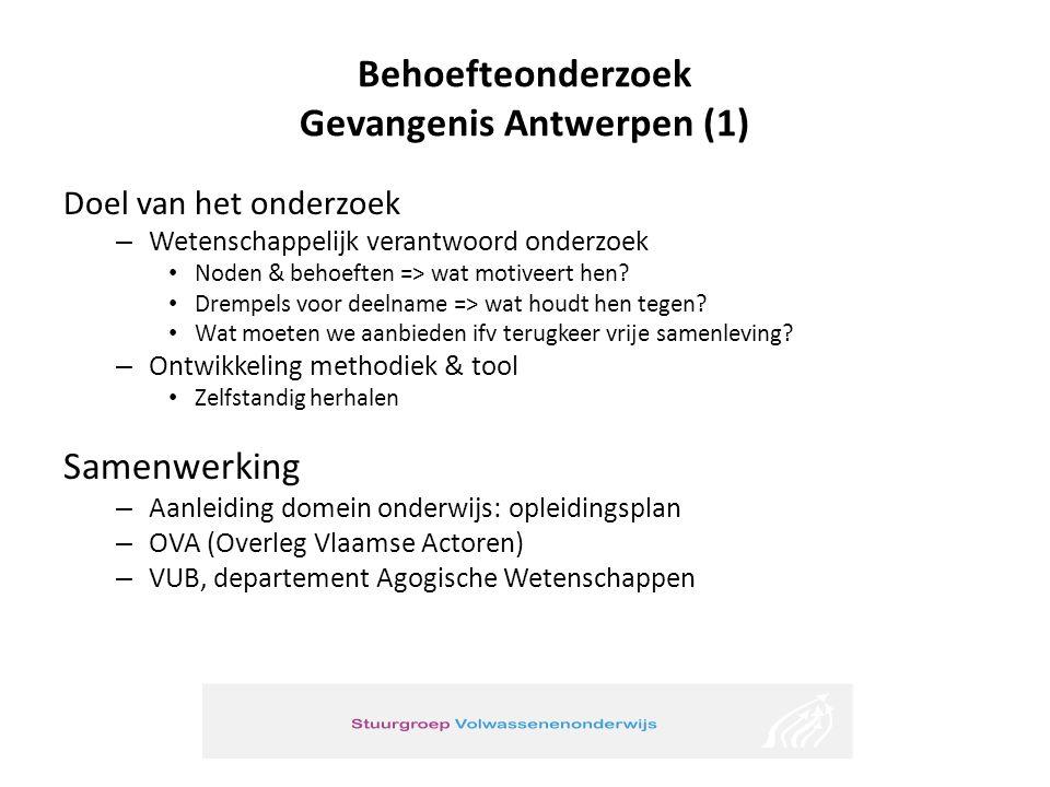 Behoefteonderzoek Gevangenis Antwerpen (1) Doel van het onderzoek – Wetenschappelijk verantwoord onderzoek Noden & behoeften => wat motiveert hen? Dre