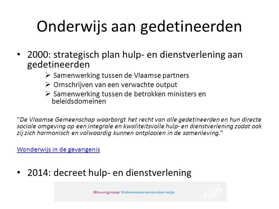 Onderwijs aan gedetineerden 2000: strategisch plan hulp- en dienstverlening aan gedetineerden  Samenwerking tussen de Vlaamse partners  Omschrijven