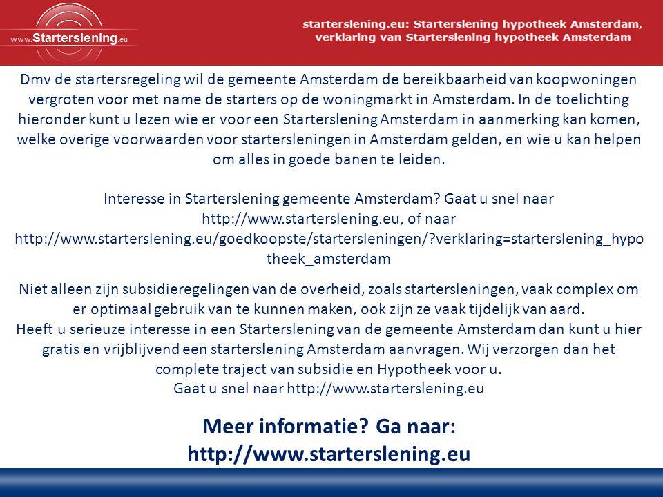 Dmv de startersregeling wil de gemeente Amsterdam de bereikbaarheid van koopwoningen vergroten voor met name de starters op de woningmarkt in Amsterdam.