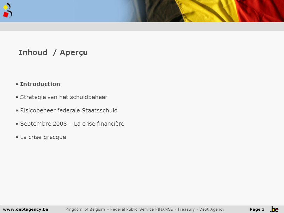 www.debtagency.be Kingdom of Belgium - Federal Public Service FINANCE - Treasury - Debt Agency Page 14 Strategie van het Schuldbeheer De Belgische obligatiemarkt staat 6 de in de eurozone Uitstaande bedragen per 31/12/2009: nominaal bedrag, en in % van het totaal van de eurozone