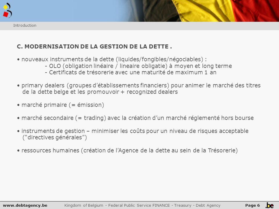 www.debtagency.be Kingdom of Belgium - Federal Public Service FINANCE - Treasury - Debt Agency Page 7 Introduction D.