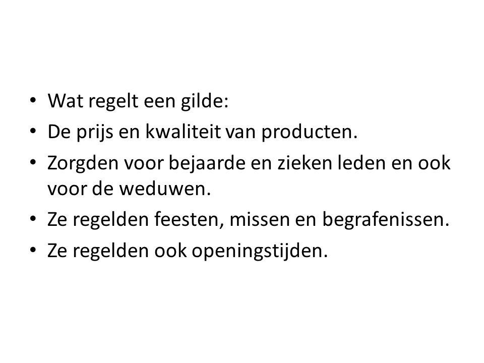 Wat regelt een gilde: De prijs en kwaliteit van producten.
