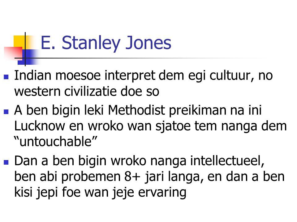 E. Stanley Jones Indian moesoe interpret dem egi cultuur, no western civilizatie doe so A ben bigin leki Methodist preikiman na ini Lucknow en wroko w