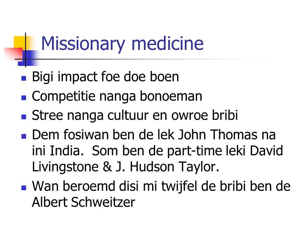 Missionary medicine Bigi impact foe doe boen Competitie nanga bonoeman Stree nanga cultuur en owroe bribi Dem fosiwan ben de lek John Thomas na ini In