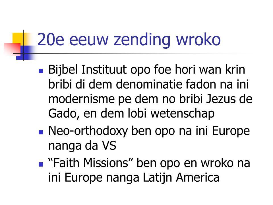 20e eeuw zending wroko Bijbel Instituut opo foe hori wan krin bribi di dem denominatie fadon na ini modernisme pe dem no bribi Jezus de Gado, en dem l