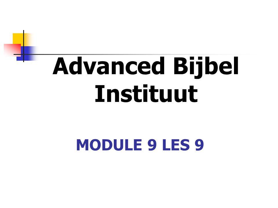 MODULE 9 LES 9 Advanced Bijbel Instituut