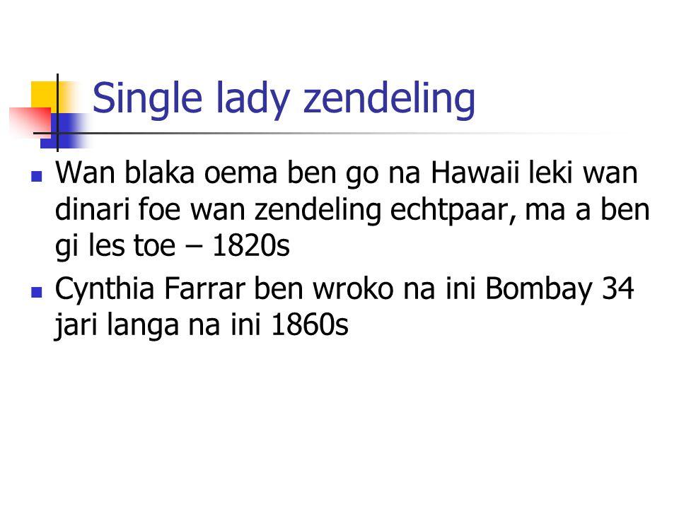 Single lady zendeling Wan blaka oema ben go na Hawaii leki wan dinari foe wan zendeling echtpaar, ma a ben gi les toe – 1820s Cynthia Farrar ben wroko