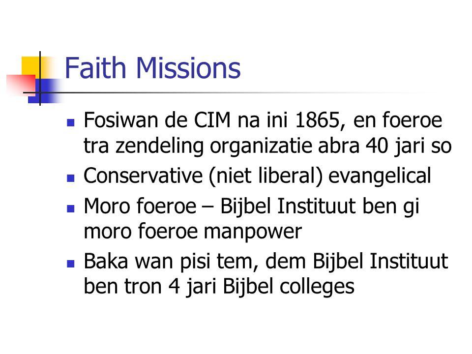 Faith Missions Fosiwan de CIM na ini 1865, en foeroe tra zendeling organizatie abra 40 jari so Conservative (niet liberal) evangelical Moro foeroe – B