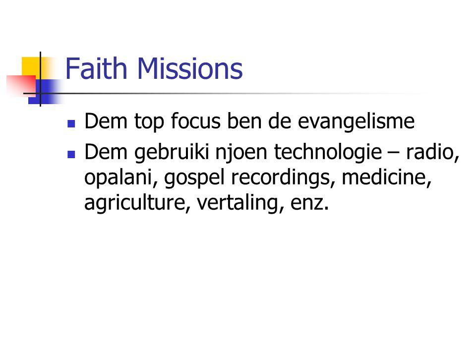 Faith Missions Dem top focus ben de evangelisme Dem gebruiki njoen technologie – radio, opalani, gospel recordings, medicine, agriculture, vertaling,
