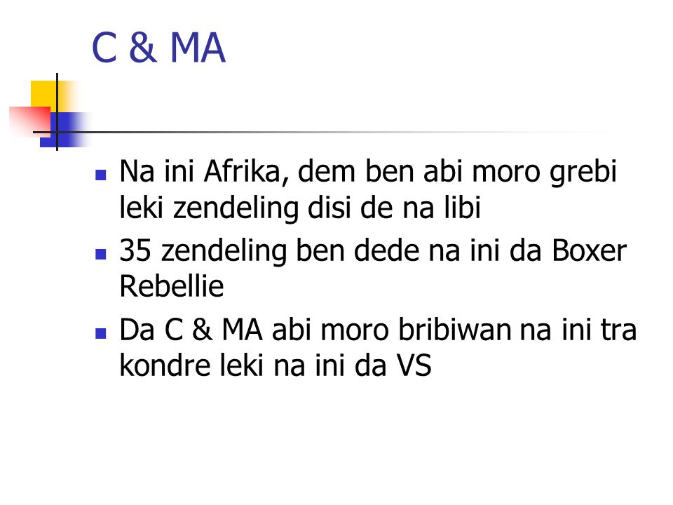 C & MA Na ini Afrika, dem ben abi moro grebi leki zendeling disi de na libi 35 zendeling ben dede na ini da Boxer Rebellie Da C & MA abi moro bribiwan