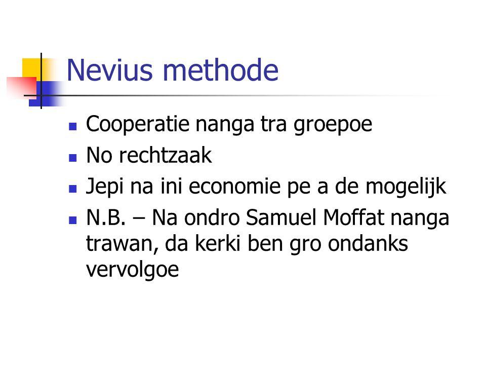 Nevius methode Cooperatie nanga tra groepoe No rechtzaak Jepi na ini economie pe a de mogelijk N.B. – Na ondro Samuel Moffat nanga trawan, da kerki be