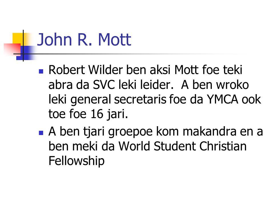 Robert Wilder ben aksi Mott foe teki abra da SVC leki leider. A ben wroko leki general secretaris foe da YMCA ook toe foe 16 jari. A ben tjari groepoe
