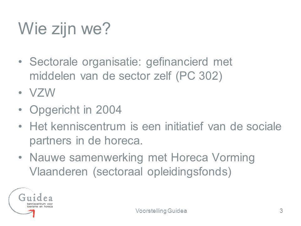 Samen bouwen aan een duurzame tewerkstelling in de horeca in Vlaanderen Als Kenniscentrum van en voor de sector proactief en toekomstgericht een kennisdatabank uitbouwen om de sector te informeren over beleidseffecten, trends, evoluties en competentienoden 4Voorstelling Guidea Onze missie