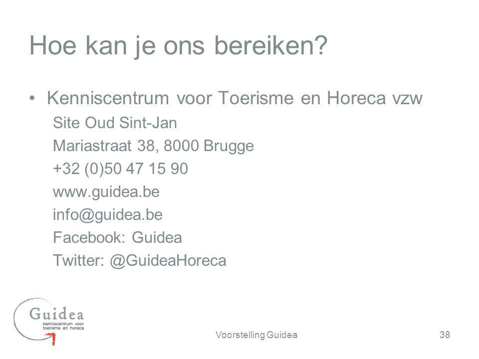 Kenniscentrum voor Toerisme en Horeca vzw Site Oud Sint-Jan Mariastraat 38, 8000 Brugge +32 (0)50 47 15 90 www.guidea.be info@guidea.be Facebook: Guid