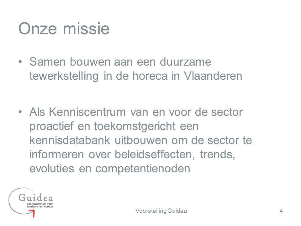 Samen bouwen aan een duurzame tewerkstelling in de horeca in Vlaanderen Als Kenniscentrum van en voor de sector proactief en toekomstgericht een kenni