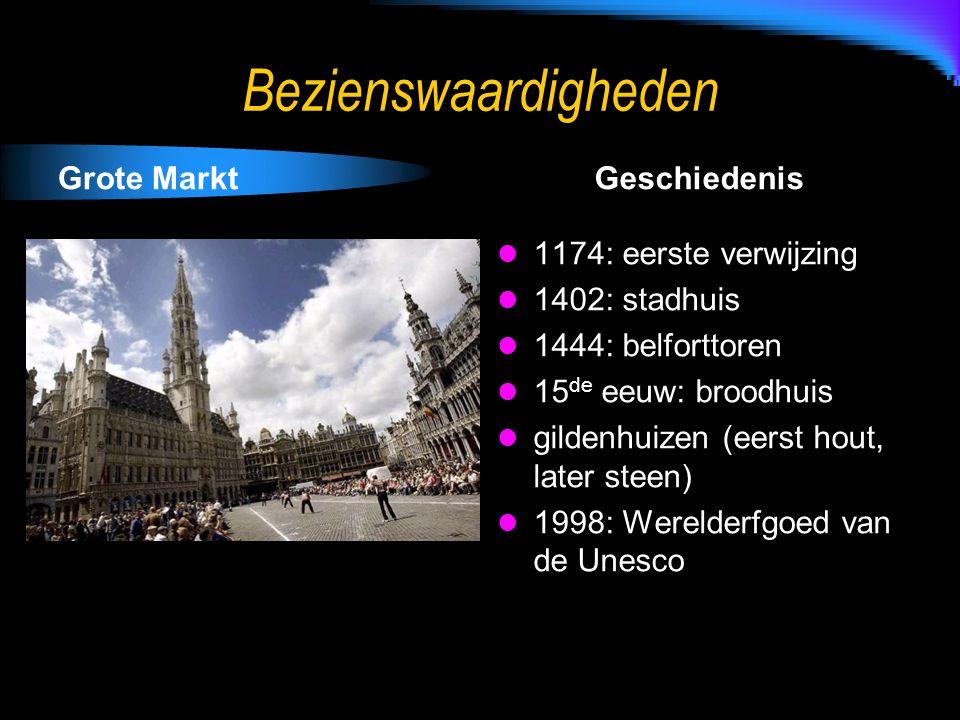 Bezienswaardigheden Grote MarktGeschiedenis 1174: eerste verwijzing 1402: stadhuis 1444: belforttoren 15 de eeuw: broodhuis gildenhuizen (eerst hout, later steen) 1998: Werelderfgoed van de Unesco
