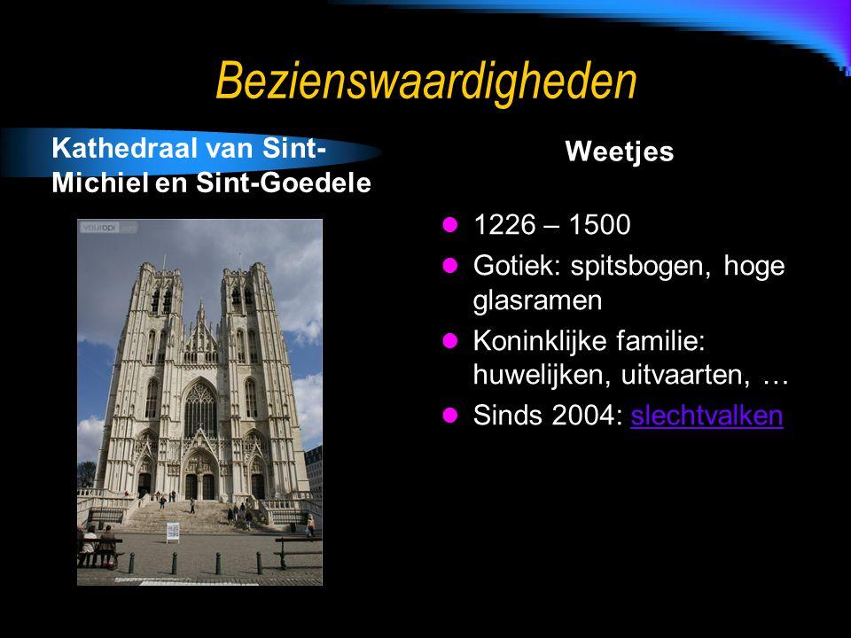 Bezienswaardigheden Kathedraal van Sint- Michiel en Sint-Goedele Weetjes 1226 – 1500 Gotiek: spitsbogen, hoge glasramen Koninklijke familie: huwelijken, uitvaarten, … Sinds 2004: slechtvalkenslechtvalken