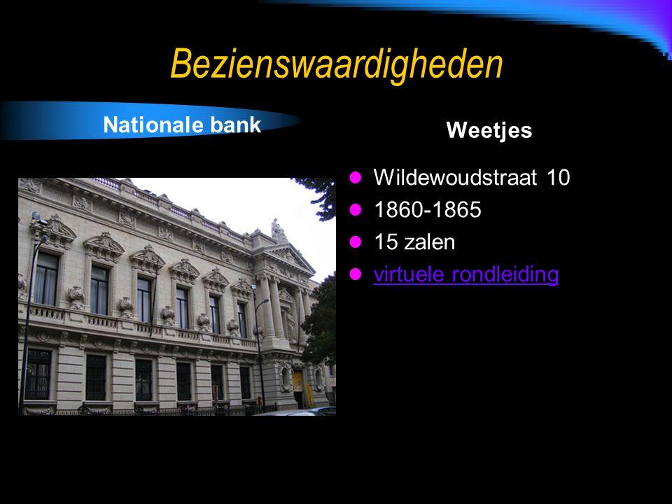 Bezienswaardigheden Nationale bank Weetjes Wildewoudstraat 10 1860-1865 15 zalen virtuele rondleiding