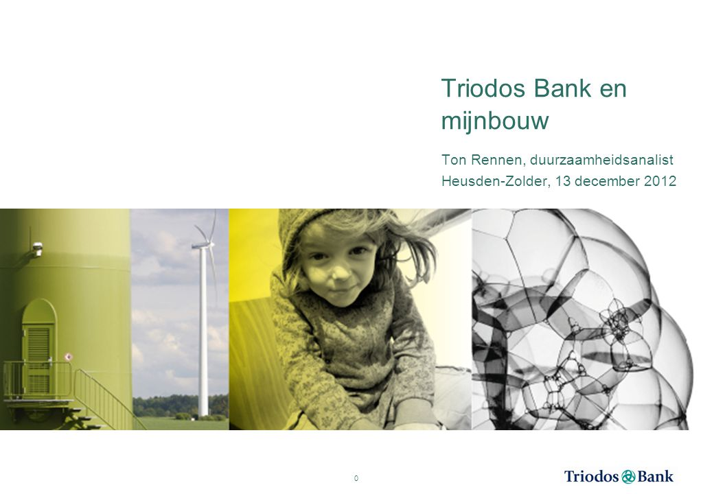 Triodos Bank en mijnbouw Ton Rennen, duurzaamheidsanalist Heusden-Zolder, 13 december 2012 0