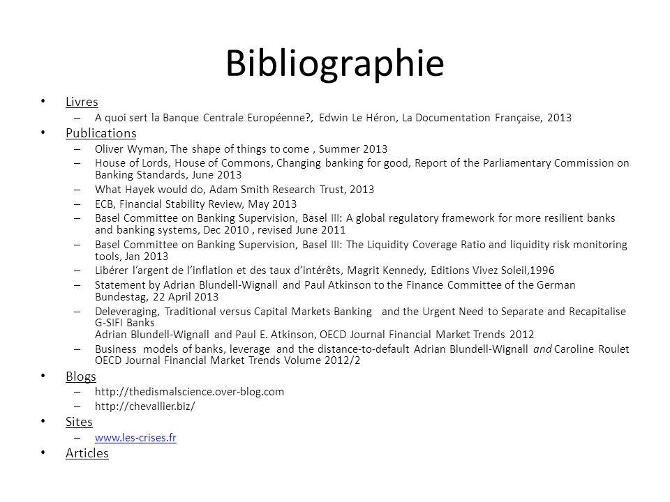 Bibliographie Livres – A quoi sert la Banque Centrale Européenne?, Edwin Le Héron, La Documentation Française, 2013 Publications – Oliver Wyman, The s