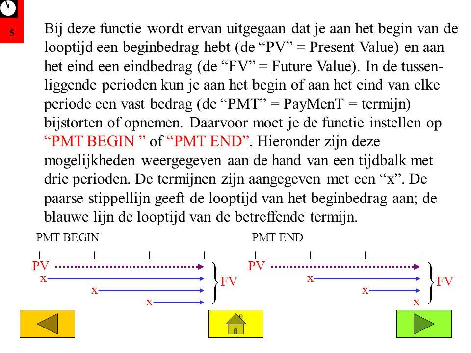 """5 Bij deze functie wordt ervan uitgegaan dat je aan het begin van de looptijd een beginbedrag hebt (de """"PV"""" = Present Value) en aan het eind een eindb"""