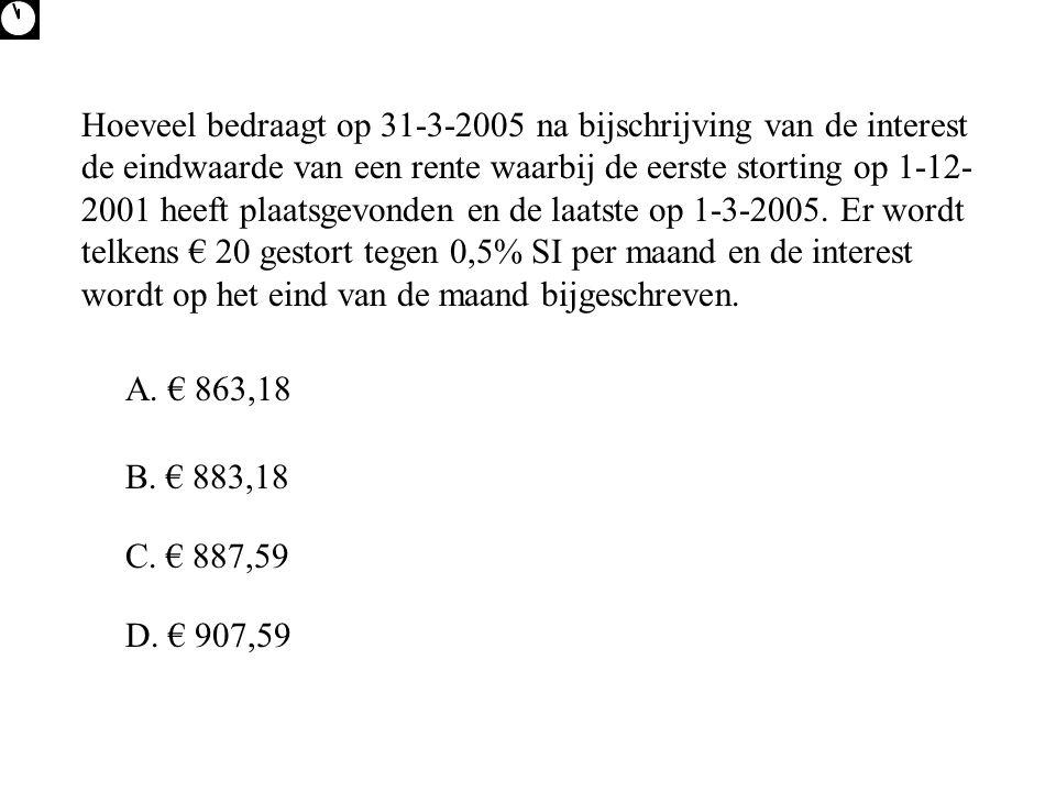 Hoeveel bedraagt op 31-3-2005 na bijschrijving van de interest de eindwaarde van een rente waarbij de eerste storting op 1-12- 2001 heeft plaatsgevond
