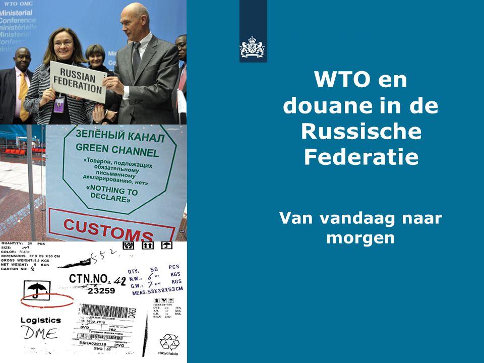 WTO en douane in de Russische Federatie Van vandaag naar morgen