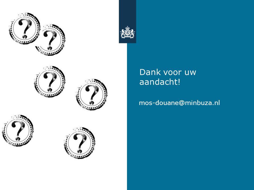 Dank voor uw aandacht! mos-douane@minbuza.nl