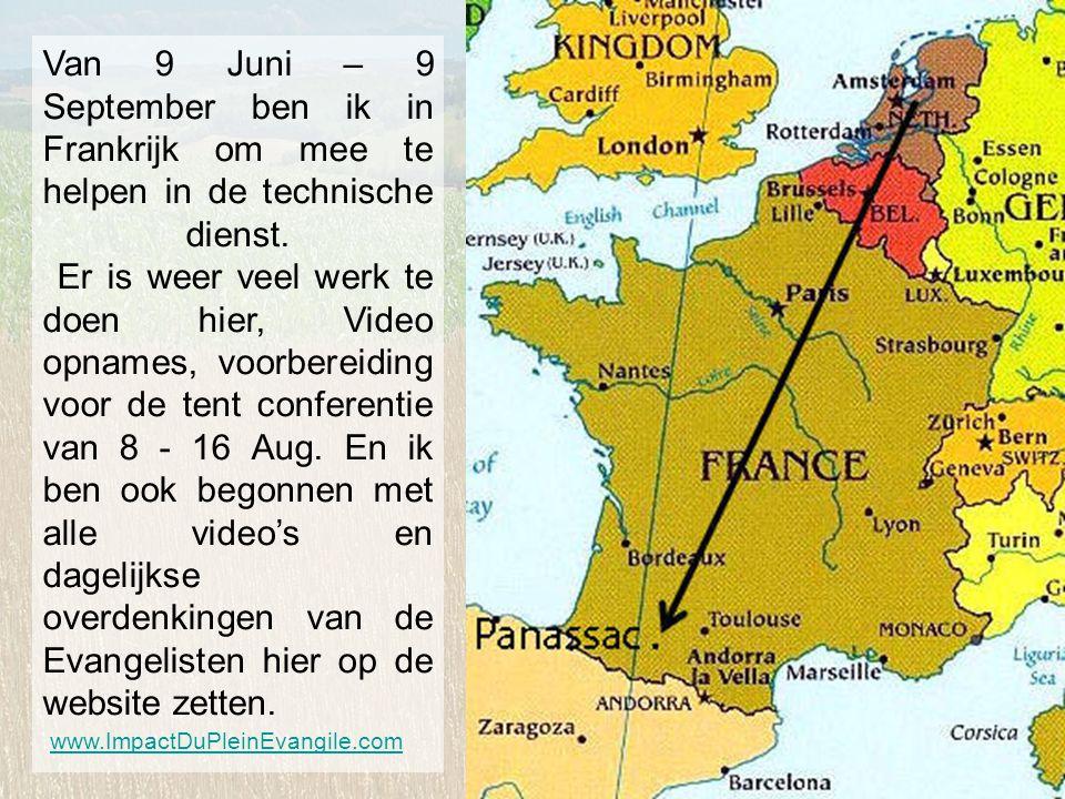 Van 9 Juni – 9 September ben ik in Frankrijk om mee te helpen in de technische dienst.