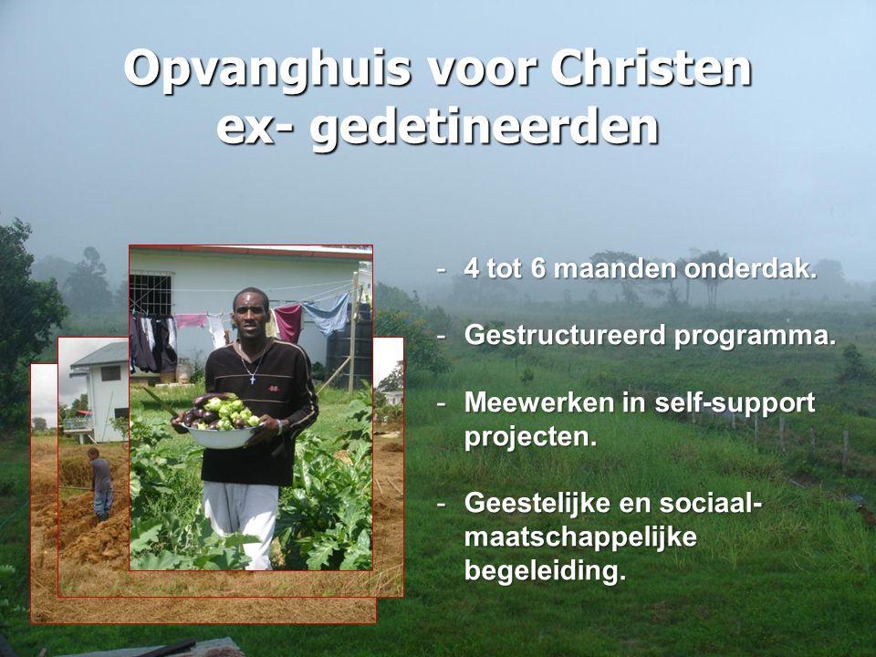 Opvanghuis voor Christen ex- gedetineerden -4 tot 6 maanden onderdak.