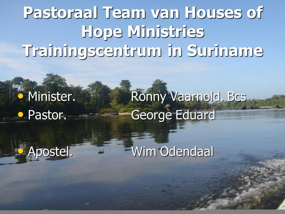 Pastoraal Team van Houses of Hope Ministries Trainingscentrum in Suriname Minister.