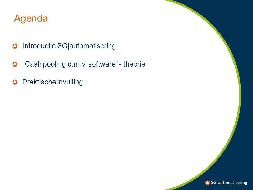 "Agenda Introductie SG|automatisering ""Cash pooling d.m.v. software"" - theorie Praktische invulling"