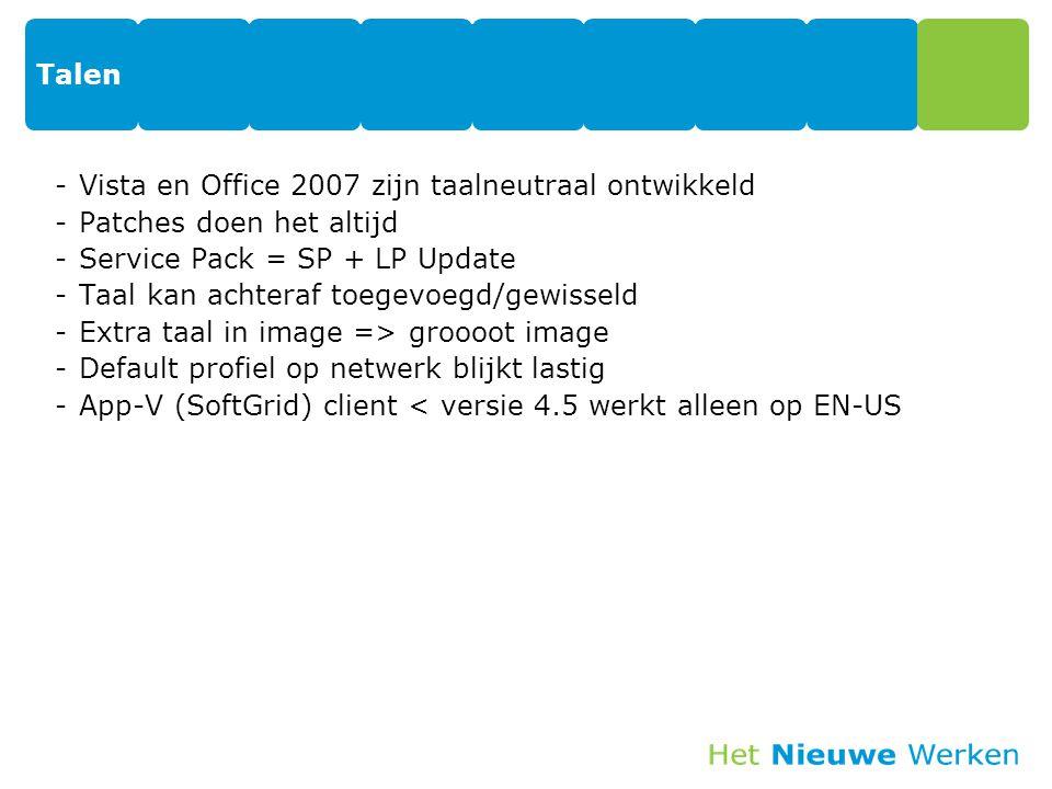 Talen -Vista en Office 2007 zijn taalneutraal ontwikkeld -Patches doen het altijd -Service Pack = SP + LP Update -Taal kan achteraf toegevoegd/gewisse