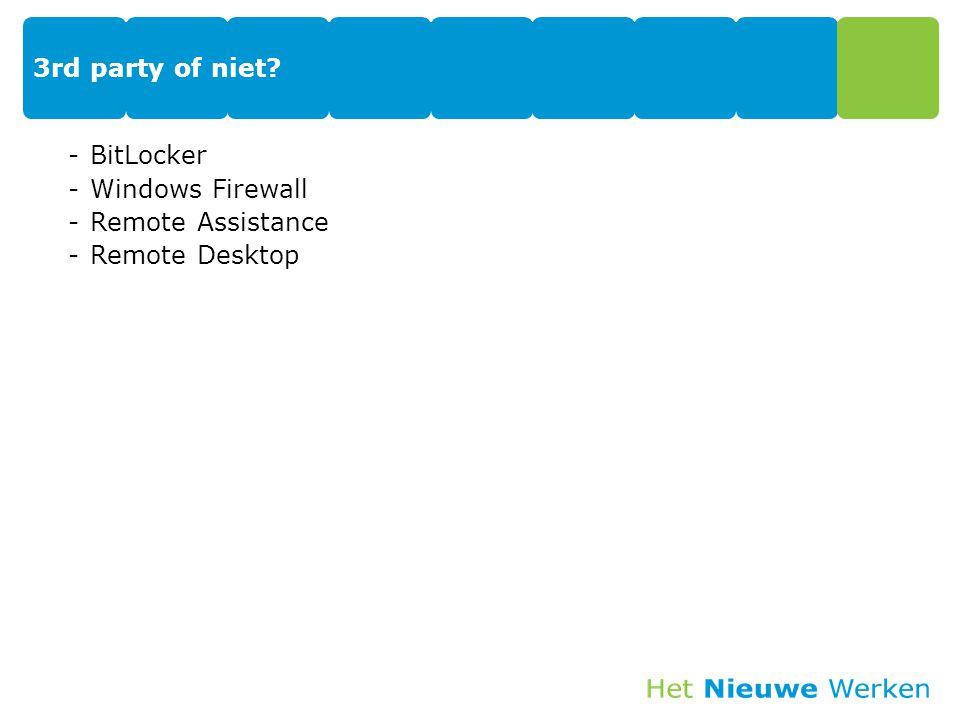 3rd party of niet? -BitLocker -Windows Firewall -Remote Assistance -Remote Desktop
