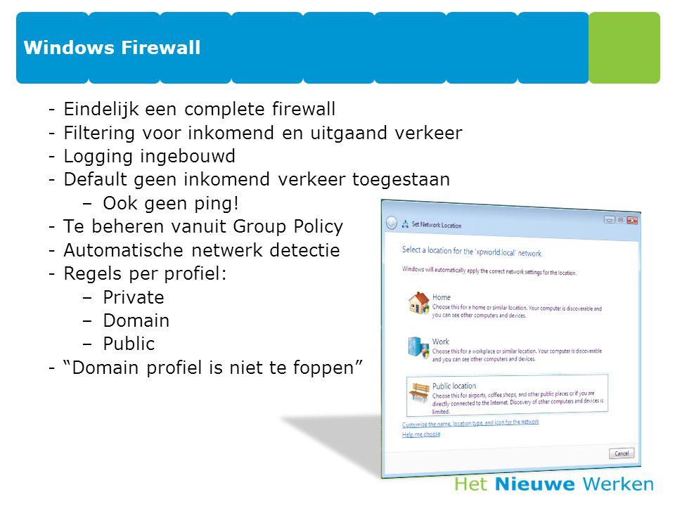 Windows Firewall -Eindelijk een complete firewall -Filtering voor inkomend en uitgaand verkeer -Logging ingebouwd -Default geen inkomend verkeer toege