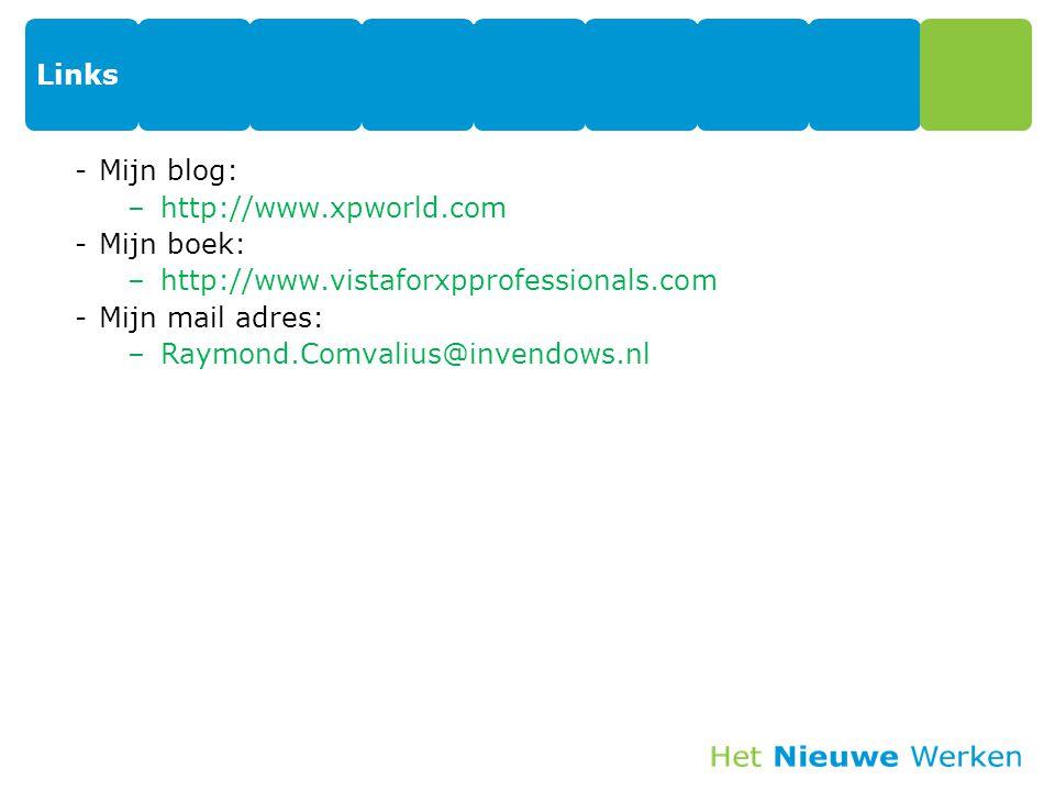 Links -Mijn blog: –http://www.xpworld.com -Mijn boek: –http://www.vistaforxpprofessionals.com -Mijn mail adres: –Raymond.Comvalius@invendows.nl 44