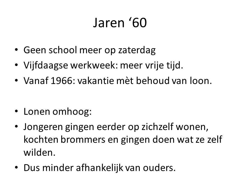 Jaren '60 Geen school meer op zaterdag Vijfdaagse werkweek: meer vrije tijd.
