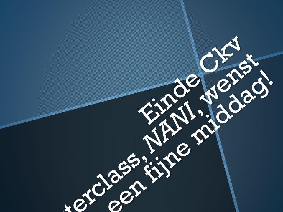 Einde Ckv masterclass, NANI, wenst jullie een fijne middag!