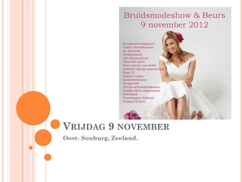 V RIJDAG 9 NOVEMBER Oost- Souburg, Zeeland.