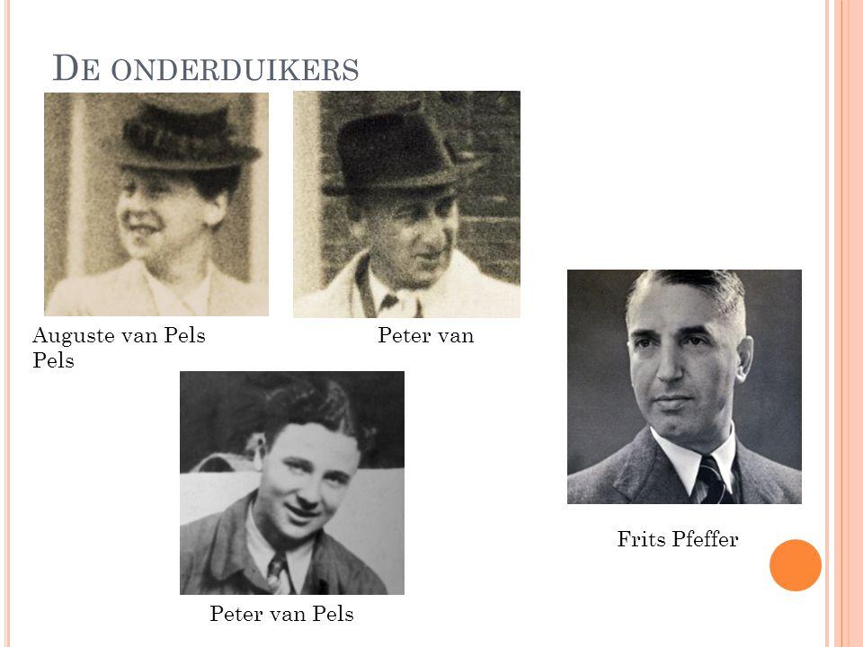 D E ONDERDUIKERS Auguste van PelsPeter van Pels Peter van Pels Frits Pfeffer