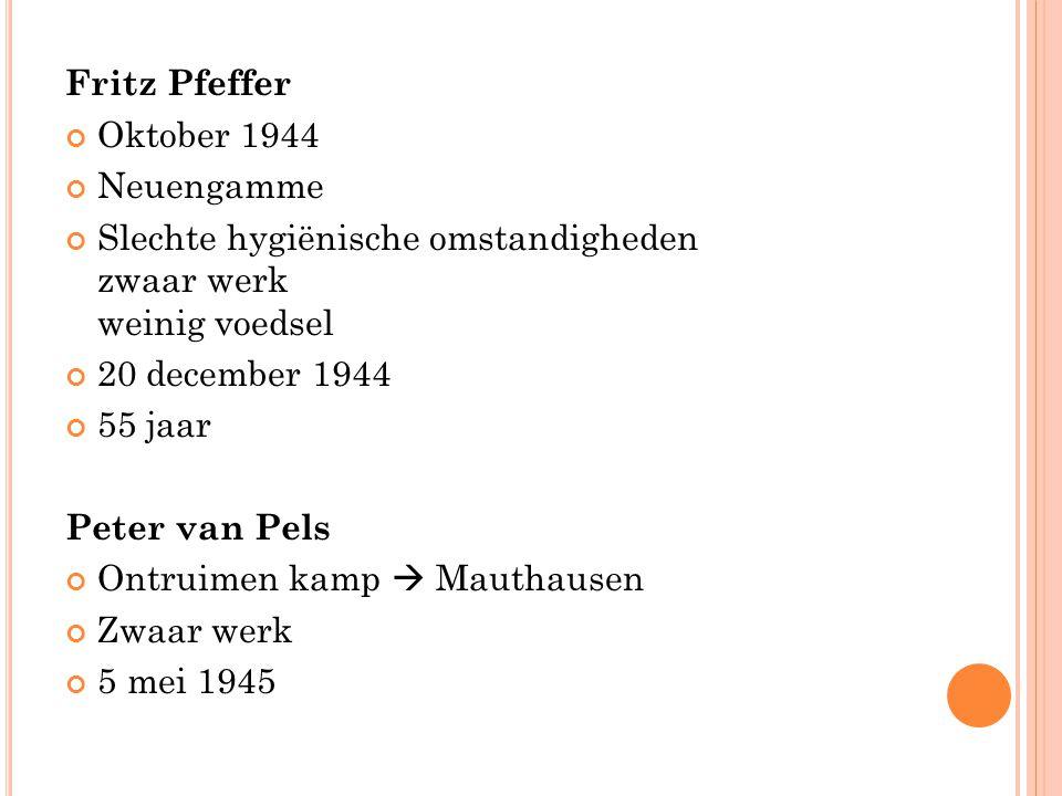 Fritz Pfeffer Oktober 1944 Neuengamme Slechte hygiënische omstandigheden zwaar werk weinig voedsel 20 december 1944 55 jaar Peter van Pels Ontruimen k