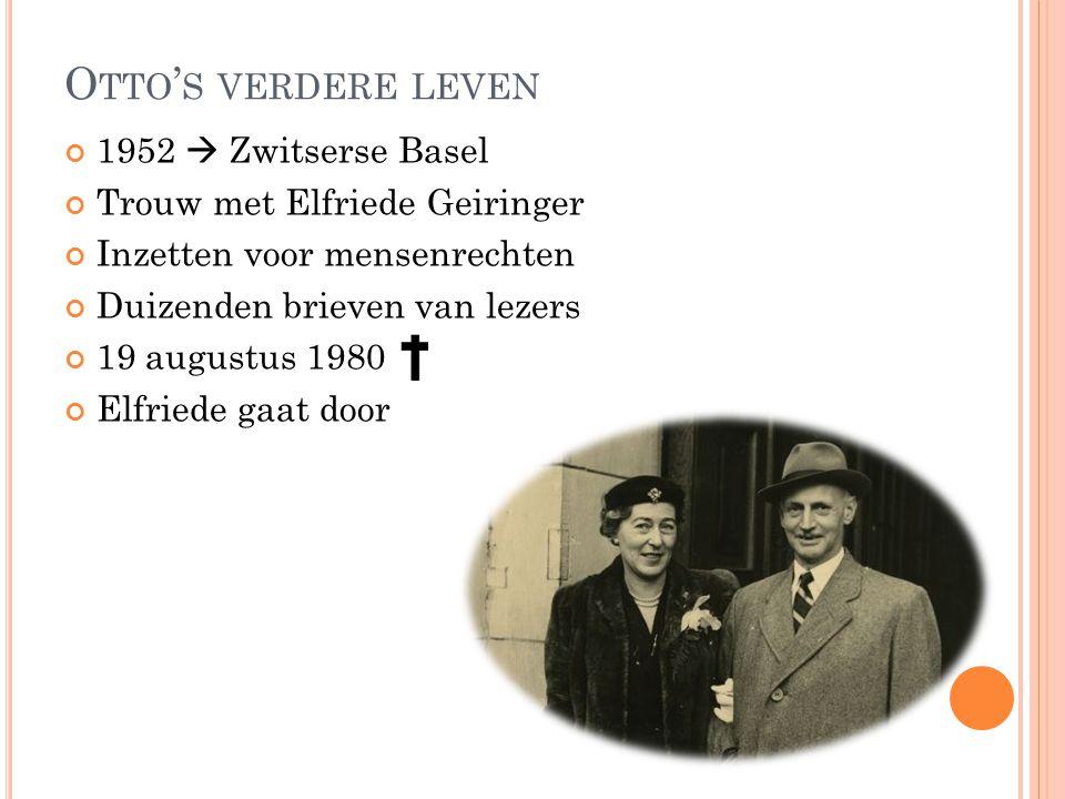 O TTO ' S VERDERE LEVEN 1952  Zwitserse Basel Trouw met Elfriede Geiringer Inzetten voor mensenrechten Duizenden brieven van lezers 19 augustus 1980