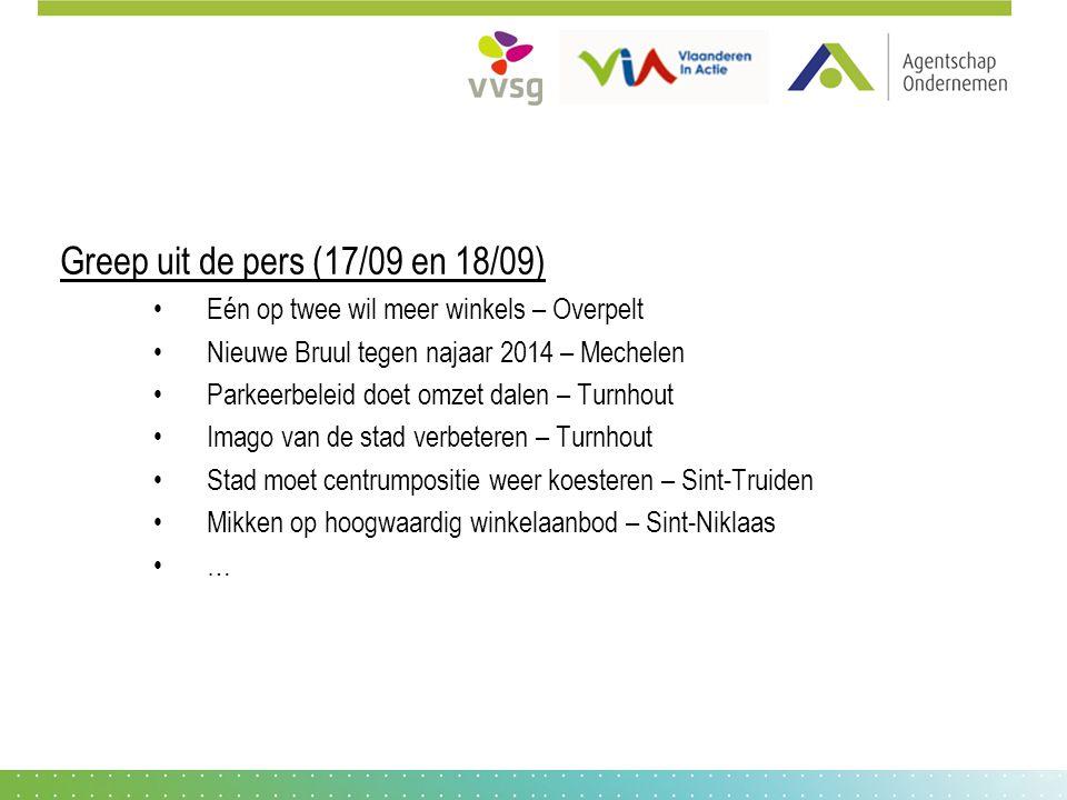 Greep uit de pers (17/09 en 18/09) Eén op twee wil meer winkels – Overpelt Nieuwe Bruul tegen najaar 2014 – Mechelen Parkeerbeleid doet omzet dalen –