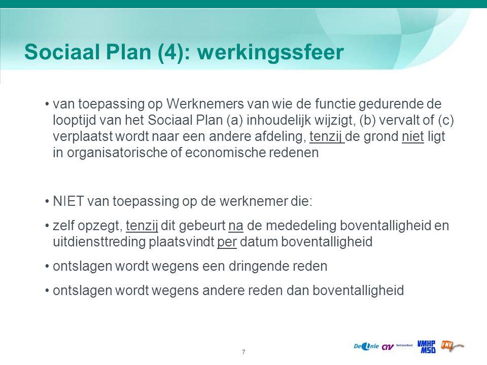 7 Sociaal Plan (4): werkingssfeer van toepassing op Werknemers van wie de functie gedurende de looptijd van het Sociaal Plan (a) inhoudelijk wijzigt,
