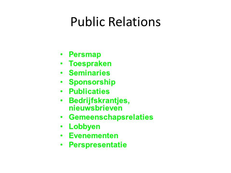 Public Relations Persmap Toespraken Seminaries Sponsorship Publicaties Bedrijfskrantjes, nieuwsbrieven Gemeenschapsrelaties Lobbyen Evenementen Perspr