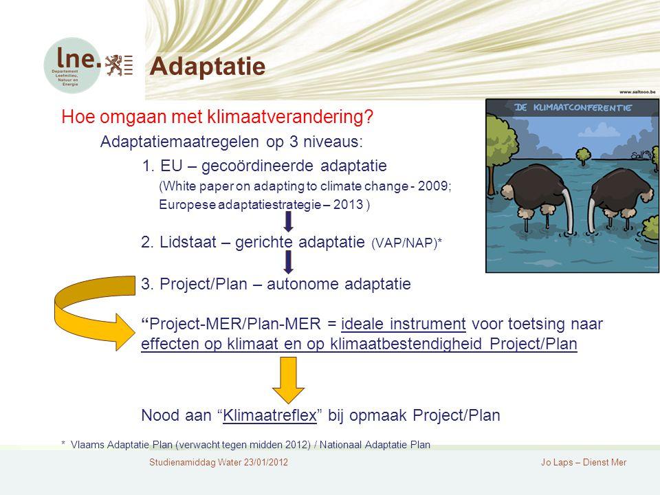 Studienamiddag Water 23/01/2012Jo Laps – Dienst Mer Adaptatie Hoe omgaan met klimaatverandering.